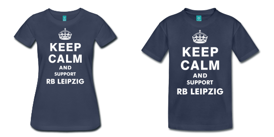 KEEP CALM AND SUPPORT RB LEIPZIG